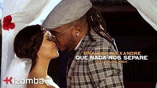 Bráulio Alexandre   Que Nada Nos Separe (feat. Rui Orlando & DJ Malvado)   Official Video