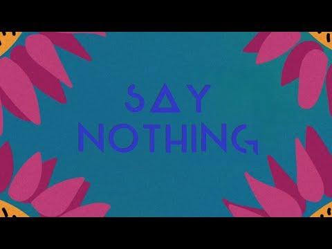 Say Nothing (Lyric Video)