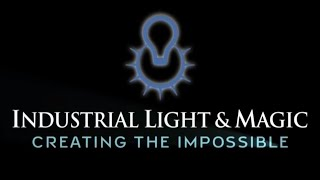 Industrial Light & Magic creating the impossible FULL HD