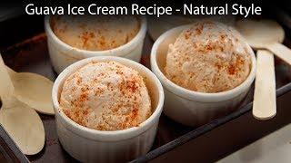 Guava Ice Cream Recipe - Apsara IceCream Guava Glory Natural Style - CookingShooking