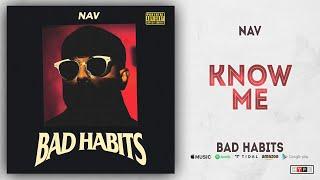 NAV   Know Me (Bad Habits)