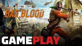 10 Minutes of Brand New Dying Light Bad Blood Gameplay