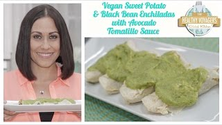 Vegan Sweet Potato and Black Bean Enchiladas with Avocado Tomatillo Sauce