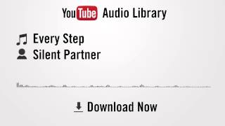 Every Step - Silent Partner (YouTube Royalty-free Music)
