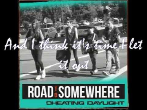 Cheating Daylight - Road to Somewhere (Lyric Video)
