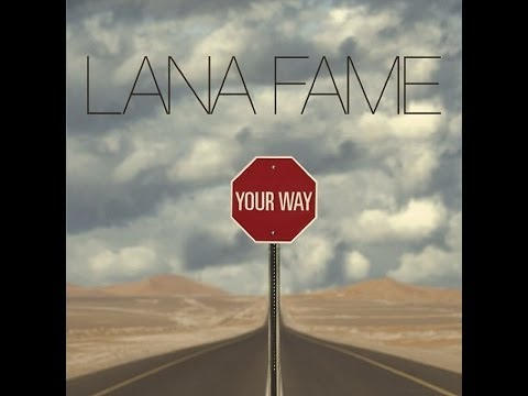 Lana Fame - Your Way (Produced by @AnonymousZone4)