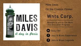 Miles Davis - On the Champs Elysees