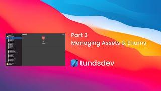Part 2 - Managing Assets & Enums