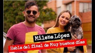 Milena López habla del final de Muy buenos días. Autostar Tv 2, capítulo 7