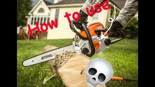 How to properly operate a chain saw