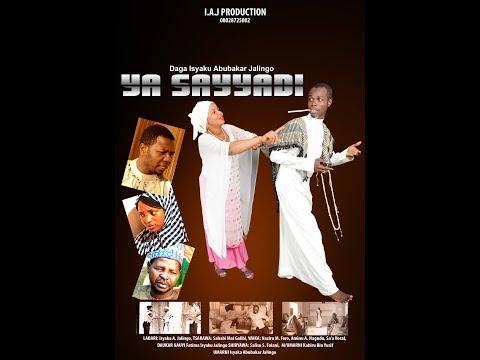 YA SAYYADI LATEST HAUSA TRAILER 2017 (Hausa Songs / Hausa Films)