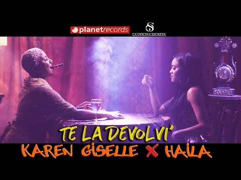KAREN GISELLE ❌ HAILA - Te La Devolví (Official Video by Rou Roff) Pop Latino Cubaton 2019
