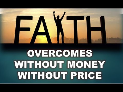 Faith Overcomes Without Money, Without Price - Bro. William Marrion Branham