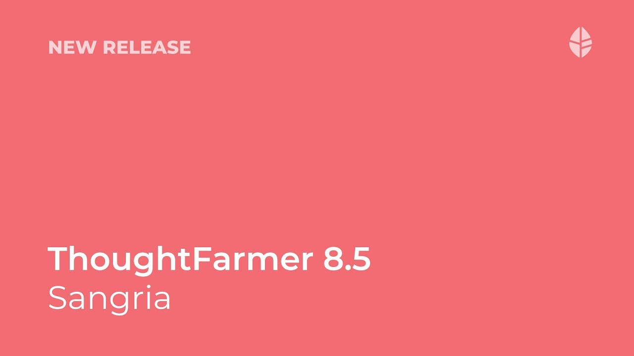 New Release | Introducing ThoughtFarmer 8.5 Sangria Video Thumbnail