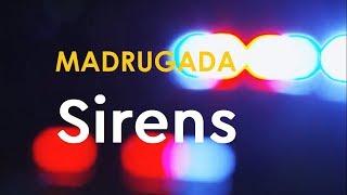 MADRUGADA   Sirens [HD]
