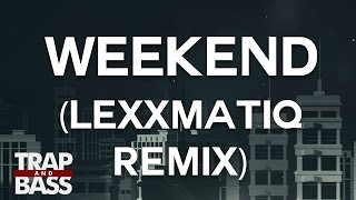 Louis the Child & Icona Pop - Weekend (Lexxmatiq Remix)