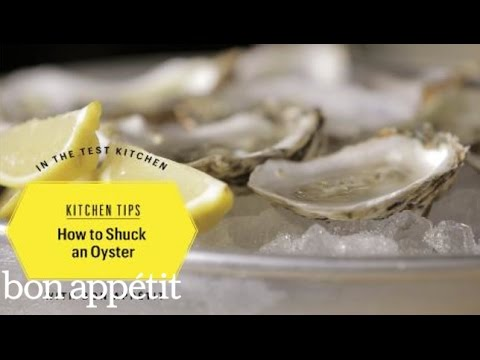 How to Shuck an Oyster – BA's Kitchen Techniques