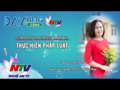 MÔN GIÁO DỤC CÔNG DÂN 12: THỰC HIỆN PHÁP LUẬT | 17H NGÀY 08/4/2020 (NTV)