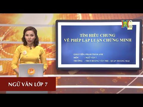 MÔN NGỮ VĂN - LỚP 7 | TÌM HIỂU CHUNG VỀ VĂN NGHỊ LUẬN CHỨNG MINH (TIẾT 1) | 9H15 NGÀY 04.04.2020 (HANOITV)