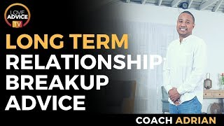 Long Term Relationship Breakup Recovery Advice