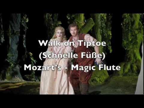 Schnelle Fusse - Walk on Tip Toe - Magic Flute