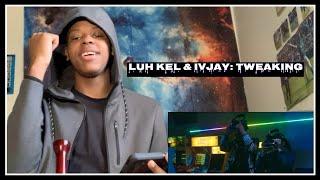 Luh Kel & IV Jay   Tweakin