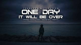 One Day It Will Be Over - LIVE NOW - Motivational Speech