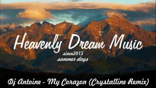 Dj Antoine - My Corazon (Crystalline Remix)