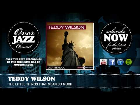 Teddy Wilson - The little things that mean so much (1938)