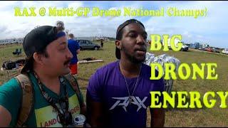 Big Drone Energy - RAX Boyz @ Multi-GP Drone Racing National Champs!