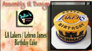 Assembly & Design | LA Lakers Cake | Lebron James Cakes | Basketball Theme Cake