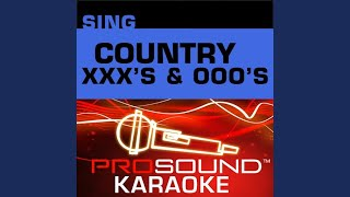 XXX's and OOO's (An American Girl) (Karaoke Instrumental Track) (In the Style of Trisha Yearwood)