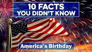 4th of July - 10 THINGS you didn't know about Independence Day - Kid History