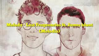 Tradução (PT) Melody   Lost Frequencies Ft. James Blunt!