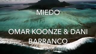 Miedo Omar Koonze & Dani Barranco Letra