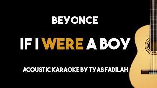 Beyonce   If I Were A Boy (Acoustic Guitar Karaoke Version)