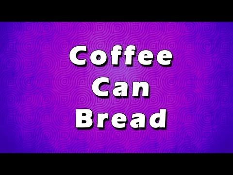 Coffee Can Bread   EASY TO RECIPES   EASY TO LEARN