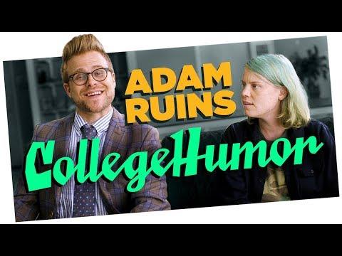Adam Ruins CollegeHumor  | Adam Ruins Everything