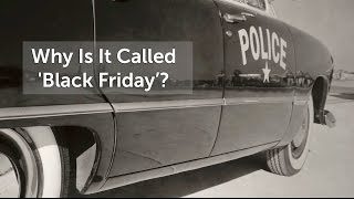 Why Is It Called 'Black Friday'?