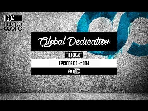 Global Dedication - Episode 04 #GD4