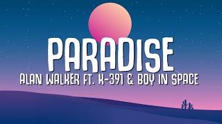 Alan Walker - Paradise (Lyrics) ft. K-391 & Boy In Space