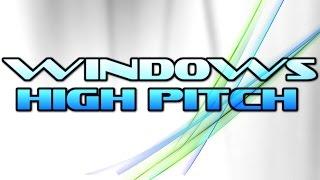 Windows High Pitch