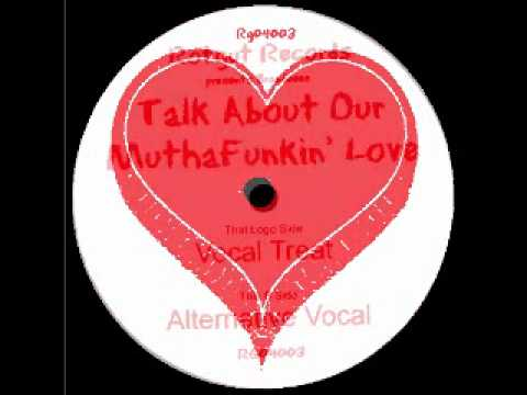 Brandeeee* -- Talk About Our MuthaFunkin' Love (Vocal Treat)