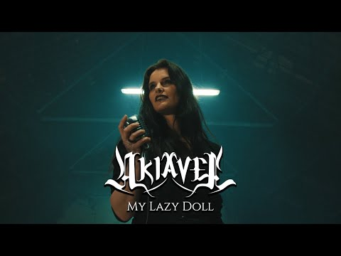 Akiavel - My Lazy Doll [ Official video ]