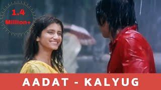 Aadat - Kalyug (2005) HD♥