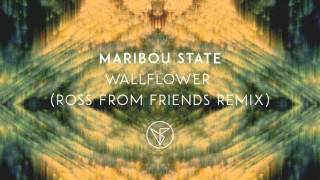 Maribou State   'Wallflower' (Ross From Friends Remix)