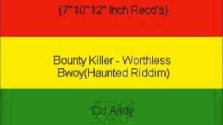 Bounty Killer - Worthless Bwoy(Haunted Riddim)