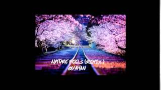 Nature Feels (Remix) - Quahan