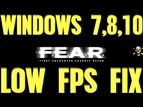 F.E.A.R. Low Frame Rate Issue Fix Guide 2018 For Windows 7,8,10