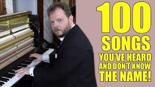 100 Songs You´ve Heard And Don´t Know The Name